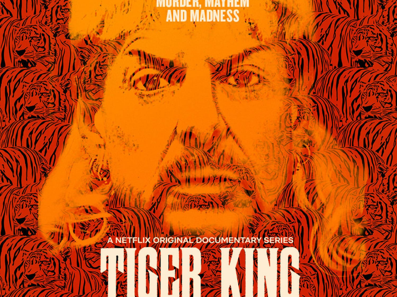 """Tiger King: Murder, Mayhem, and Madness"" premiered on Netflix March 20."