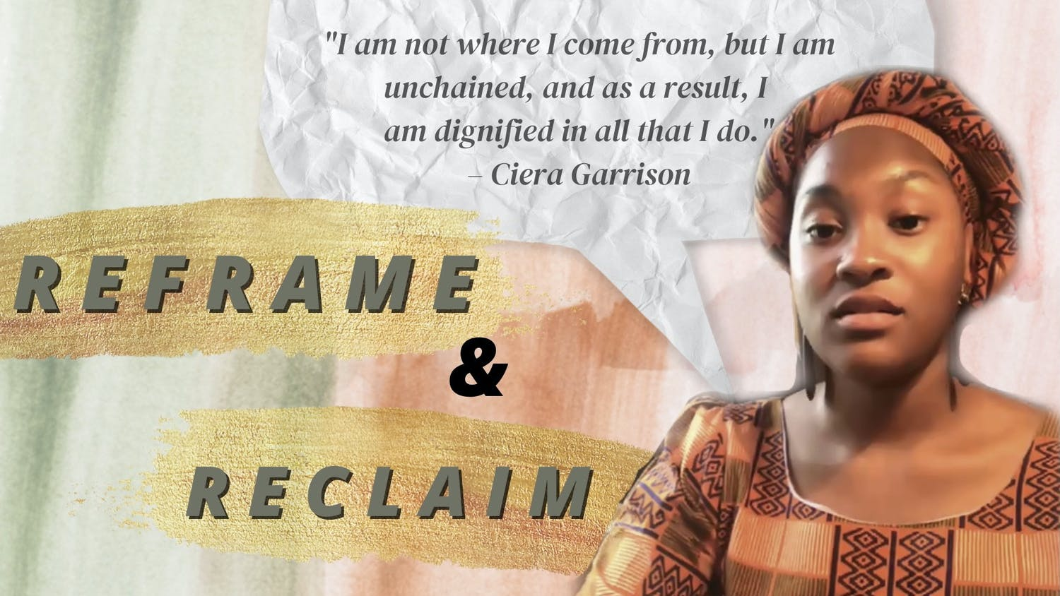 """Ciera Garrison, a 23-year-old fourth-year sociology major at UF, was a guest speaker at the virtual """"Reframe and Reclaim"""" event Wednesday. She read her piece """"Unchained"""" at the event, which represents the art of being free from """"past trauma,"""" """"toxic exposure"""" and """"mental bondage."""""""